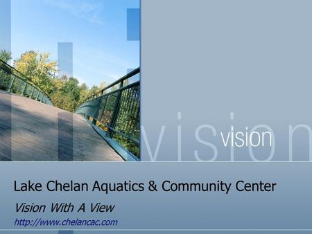 Lake Chelan Aquatics & Community Center Vision With A View