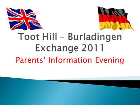 Parents' Information Evening. 1. Staffing 2. Travel information 3. Itinerary in Germany 4. Packing 5. Emergency contact numbers and safety 6. Code of.
