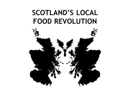 SCOTLAND'S LOCAL FOOD REVOLUTION. 3 Things we've learned in the last 9 months Some history of the present crisis Equidae Some Obstacles to Change What.
