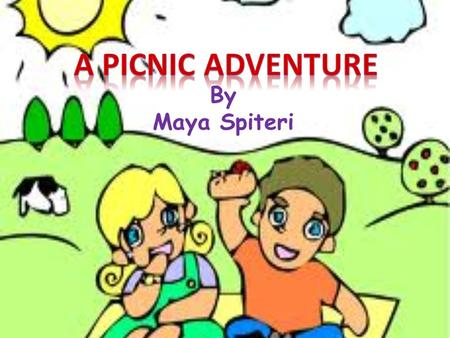 By Maya Spiteri. Once, Pauline and Lawrence were packing to go on a picnic. They packed some slices of ham and cheese, cupcakes, some hot chocolate, water.