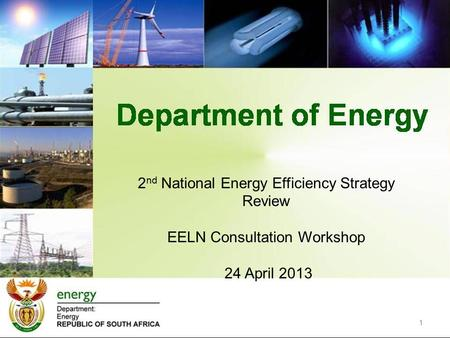 2 nd National Energy Efficiency Strategy Review EELN Consultation Workshop 24 April 2013 1.