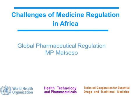 And Pharmaceuticals Health Technology Technical Cooperation for Essential Drugs and Traditional Medicine Challenges of Medicine Regulation in Africa Global.