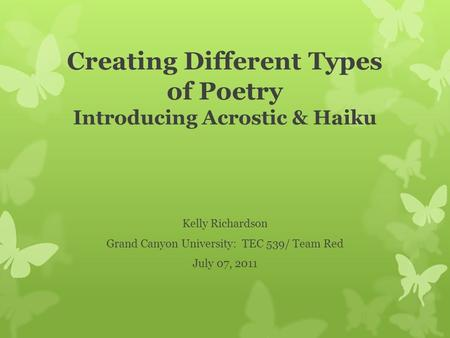 Creating Different Types of Poetry Introducing Acrostic & Haiku