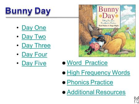 Day One Day Two Day Three Day Four Day Five  Word Practice Word Practice  High Frequency Words High Frequency Words  Phonics Practice Phonics Practice.