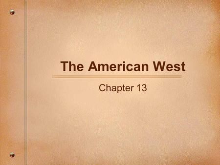 The American West Chapter 13. The Plains Indians The Plains Indians lived in the area from the Mississippi River to the Rocky Mountains and from Canada.