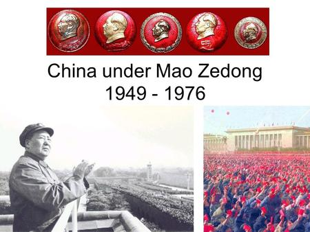 China under Mao Zedong 1949 - 1976. Outline GMD-CCP Civil War (1946-1949) Recovery and Socialism (1949-1956) Rethinking the Soviet model (1956-1957) Great.