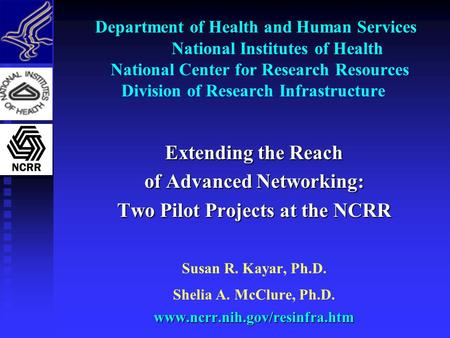Department of Health and Human Services National Institutes of Health National Center for Research Resources Division of Research Infrastructure Extending.