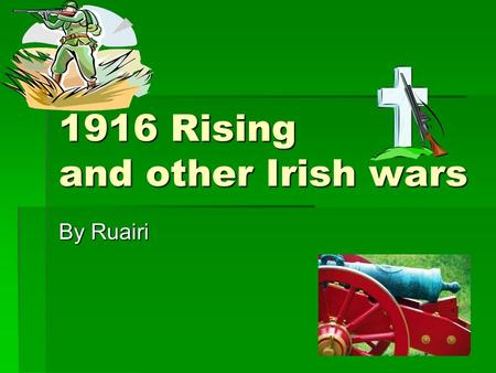 1916 Rising and other Irish wars By Ruairi. G.P.O  The G.P.O was the headquarters for the rising.  During the rising the G.P.O was shot at many times.