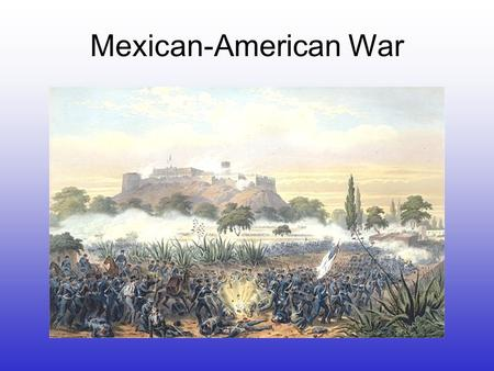 Mexican-American War. Causes of the conflict 1.December 29, 1845, Texas formally allowed into the Union. 2.US unsuccessfully tries to buy Mexican territory.