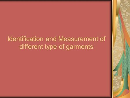 Identification and Measurement of different type of garments.