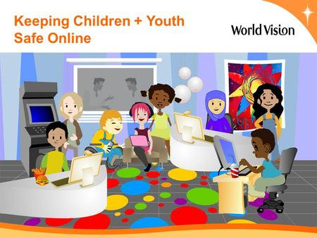 Keeping Children + Youth Safe Online. The internet provides access to opportunities and information that would otherwise remain out of children's reach.