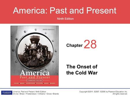 Chapter Ninth Edition America: Past and Present America: Past and Present, Ninth Edition Divine Breen Frederickson Williams Gross Brands Copyright ©2011,