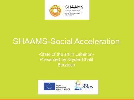 SHAAMS-Social Acceleration -State of the art in Lebanon- Presented by Krystel Khalil Berytech.