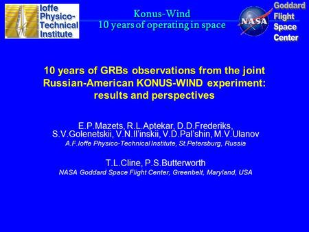 Konus-Wind 10 years of operating in space 10 years of GRBs observations from the joint Russian-American KONUS-WIND experiment: results and perspectives.