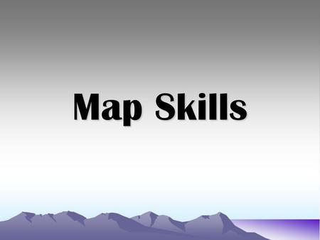 Map Skills. What is a map? A map is a representation, usually on a flat surface, of the features of an area of the earth or a portion of the heavens,