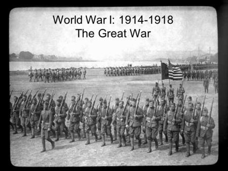 World War I: 1914-1918 The Great War. I. Europe Before the War Austro-Hungarian Empire German Empire Great Britain France Balkans Russian Empire.