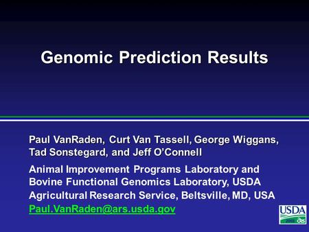 2007 Paul VanRaden, Curt Van Tassell, George Wiggans, Tad Sonstegard, and Jeff O'Connell Animal Improvement Programs Laboratory and Bovine Functional Genomics.
