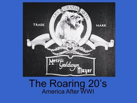 The Roaring 20's America After WWI. Politics of the 20's.