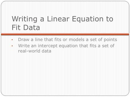 Writing a Linear Equation to Fit Data