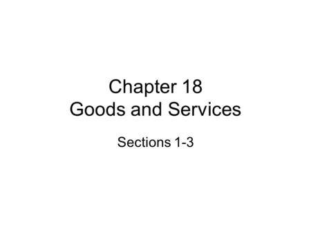 Chapter 18 Goods and Services Sections 1-3. Production Gross Domestic Product (GDP) Amount of all the goods and services produced inside a country. USA.