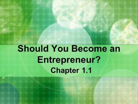 Should You Become an Entrepreneur? Chapter 1.1. Making Job Connections - page 3 Who do you think was one of the most important entrepreneurs of the past?