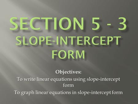 writing equations in slope intercept form calculator An old video where sal finds the slope-intercept form of a line that has a writing slope-intercept equations slope-intercept equation from slope.