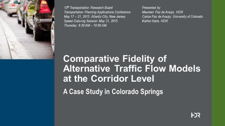 © 2014 HDR, Inc., all rights reserved. A Case Study in Colorado Springs Comparative Fidelity of Alternative Traffic Flow Models at the Corridor Level 15.
