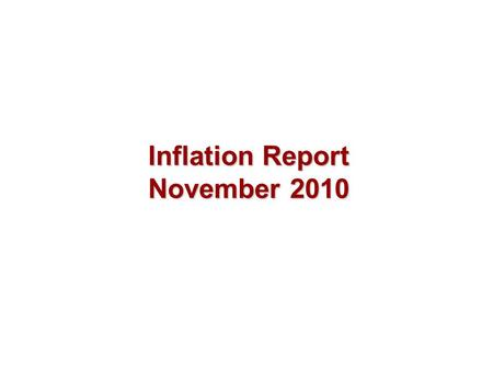 Inflation Report November 2010. Money and asset prices.
