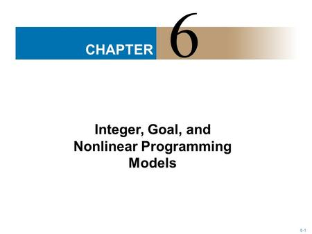 Integer, Goal, and Nonlinear Programming Models