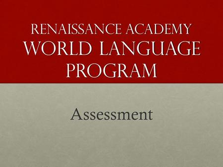 Renaissance Academy World Language Program Assessment.