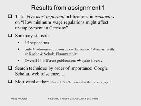 "Thomas HeckeleiPublishing and Writing in Agricultural Economics1 Results from assignment 1  Task: Five most important publications in economics on ""How."