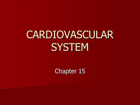 CARDIOVASCULAR SYSTEM Chapter 15. OVERVIEW BASIC FUNCTION: Bulk Transport BASIC FUNCTION: Bulk Transport –Move nutrients and gases to tissue areas  Nutrients.