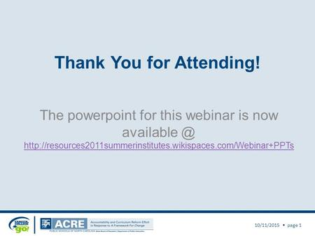 Thank You for Attending! The powerpoint for this webinar is now