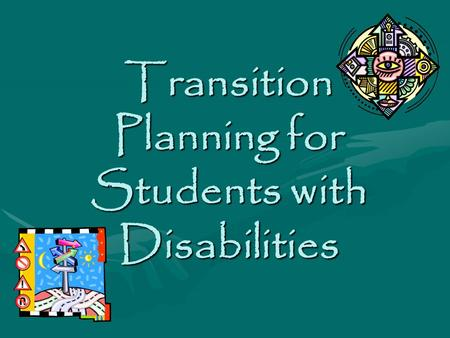 Transition Planning for Students with Disabilities.