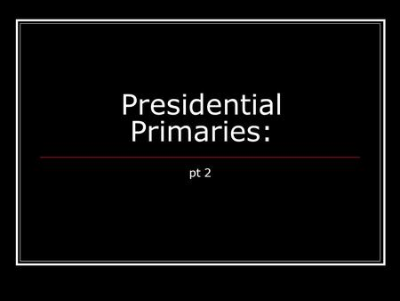 Presidential Primaries: pt 2. Who are the frontrunners? 2015 = 2011, 2007, 2003.