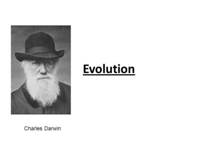 "Evolution Charles Darwin. 1700's- Natural Theology dominated the time which said adaptations of organisms was evidence that the ""creator"" had designed."