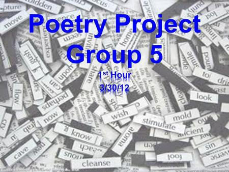"Poetry Project Group 5. ""Mending Wall"" Robert Frost A Something there is that doesn't love a wall, B That sends the frozen-ground-swell under it, C And."