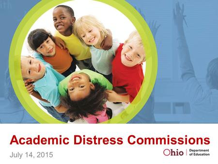 Academic Distress Commissions July 14, 2015. Outline Introduction to Academic Distress Commissions (ADCs) Integration of Commissions into Statewide System.