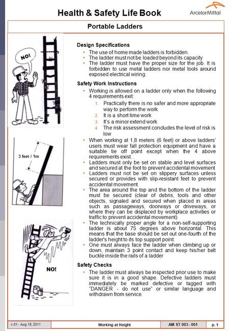 Health & Safety Life Book AM ST 003 - 001 p. 1 v.01 - Aug.18, 2011 Working at Height Portable Ladders Design Specifications The use of home made ladders.