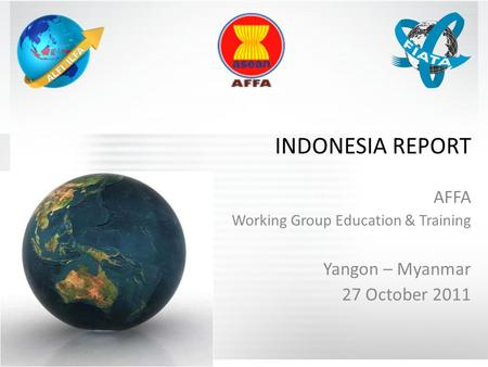 INDONESIA REPORT AFFA Working Group Education & Training Yangon – Myanmar 27 October 2011.
