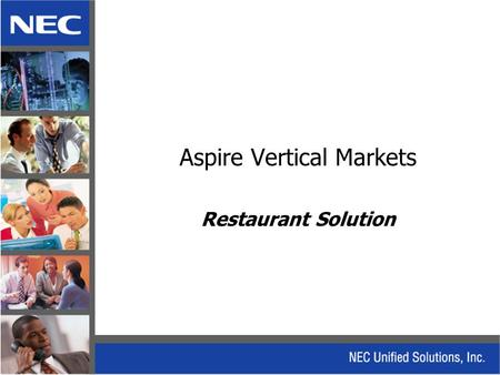 Aspire Vertical Markets Restaurant Solution. Aspire Telephone designed to function in tight areas - Wall mounting plate built-in - Tilting display to.