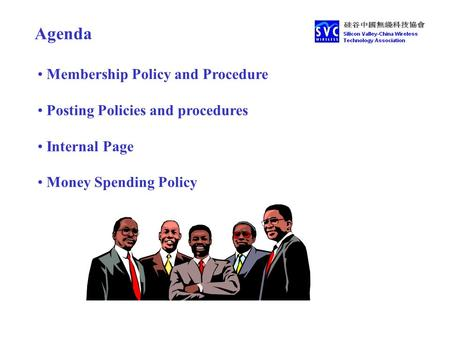 Agenda Membership Policy and Procedure Posting Policies and procedures Internal Page Money Spending Policy.
