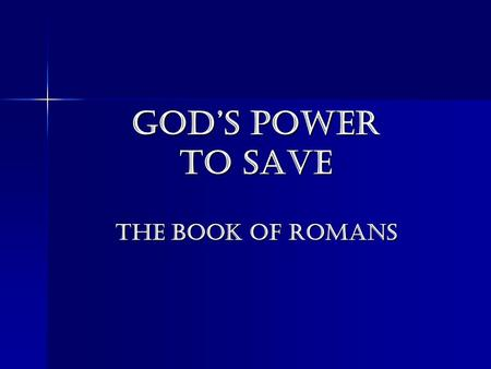God's Power to Save The Book of Romans. Paul's Letter to the Romans Paul, an apostle, chosen by Jesus Christ the Son of God (1:1-7). Paul, an apostle,
