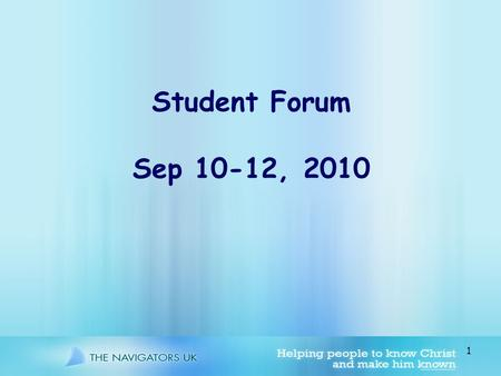 1 Student Forum Sep 10-12, 2010. 2 Calling 3 Context.