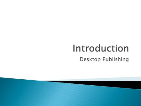 Desktop Publishing.  Desktop publishing is creating documents on a computer that are usually viewed as printed materials. They can also be viewed as.