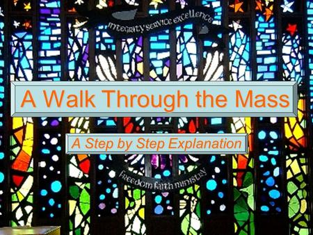 A Walk Through the Mass A Step by Step Explanation.
