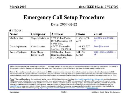 Doc.: IEEE 802.11-07/0270r0 Submission March 2007 Matthew Gast, Dave StephensonSlide 1 Emergency Call Setup Procedure Notice: This document has been prepared.