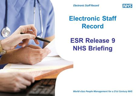 Electronic Staff Record ESR Release 9 NHS Briefing.