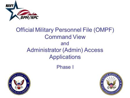 Official Military Personnel File (OMPF) Command View and Administrator (Admin) Access Applications Phase I.