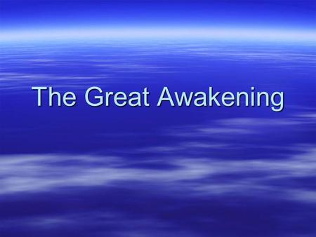 The Great Awakening. Religious Interest Wealthy colonists typically belonged to Church of England Other colonists- Quaker, Lutheran Congregationalist,